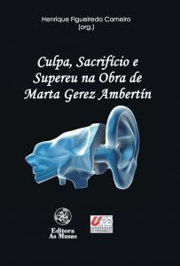 Culpa Sacrifício e Supereu na Obra de Marta Gerez Ambertín